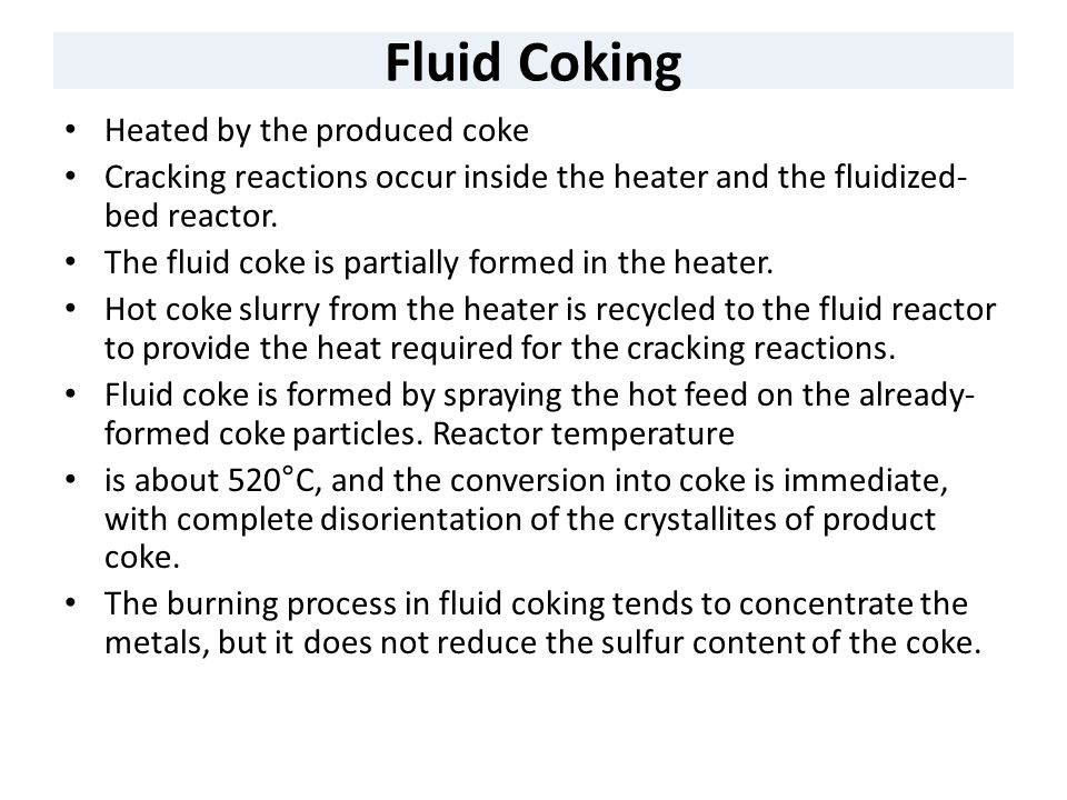 Fluid Coking Heated by the produced coke