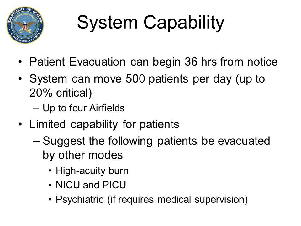 System Capability Patient Evacuation can begin 36 hrs from notice