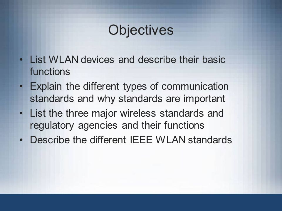 Objectives List WLAN devices and describe their basic functions