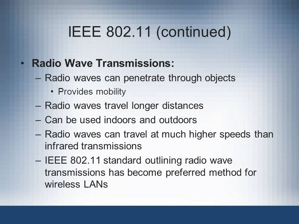 IEEE 802.11 (continued) Radio Wave Transmissions: