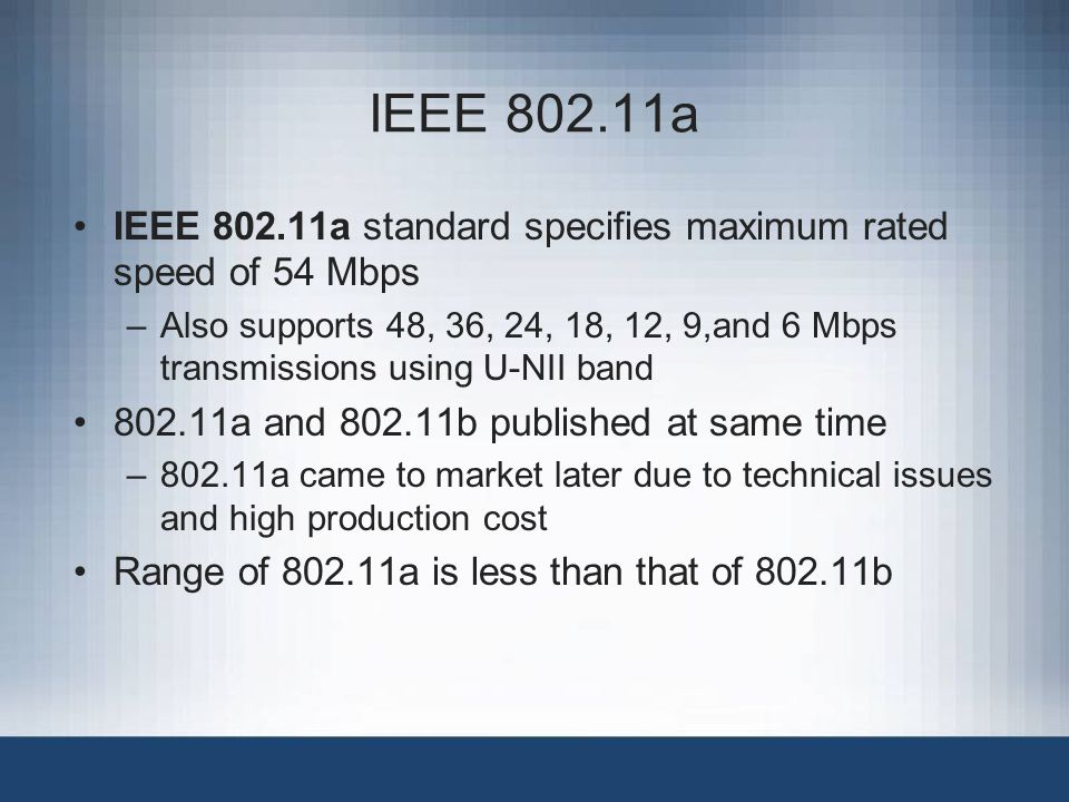 IEEE 802.11a IEEE 802.11a standard specifies maximum rated speed of 54 Mbps.