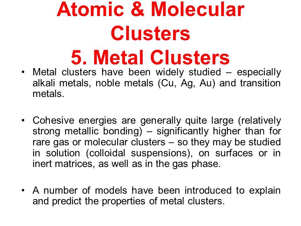 Atomic & Molecular Clusters 5. Metal Clusters