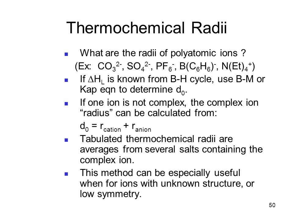 Thermochemical Radii What are the radii of polyatomic ions