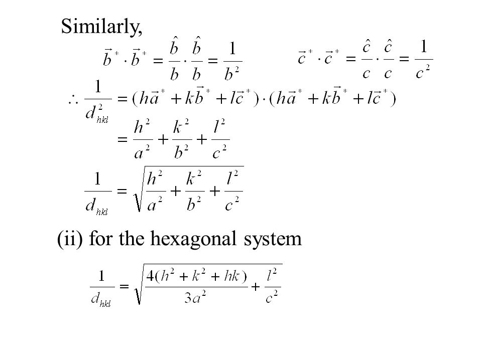 Similarly, (ii) for the hexagonal system