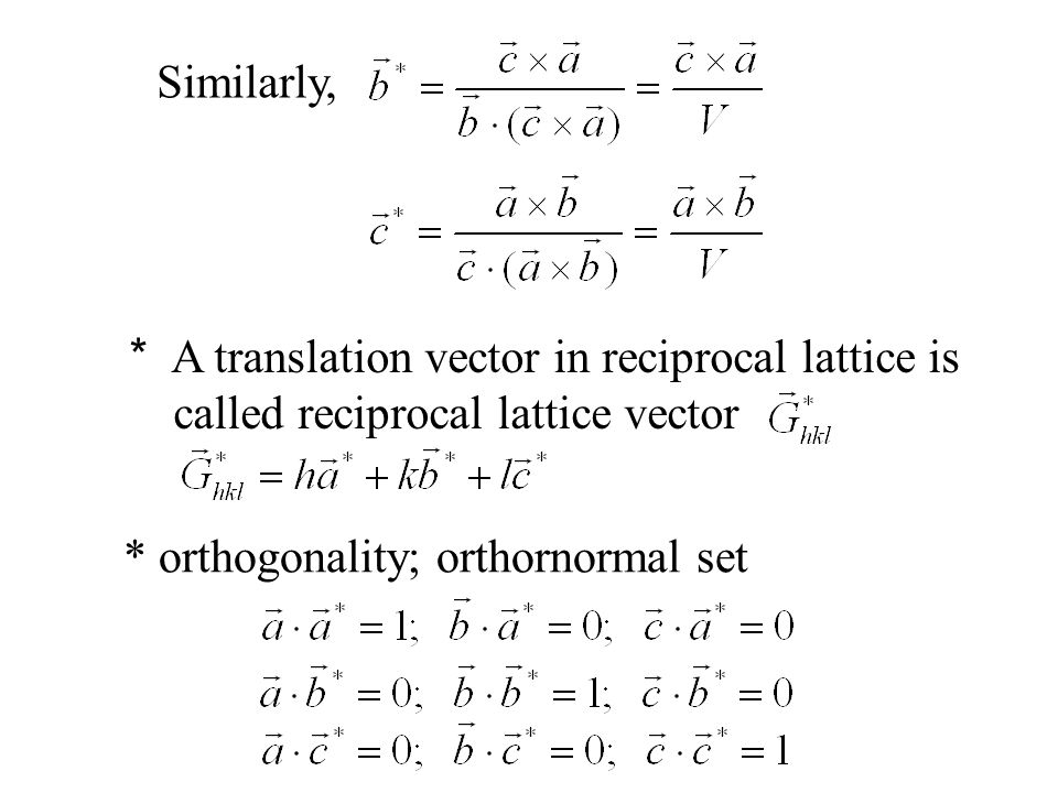 Similarly, * A translation vector in reciprocal lattice is.