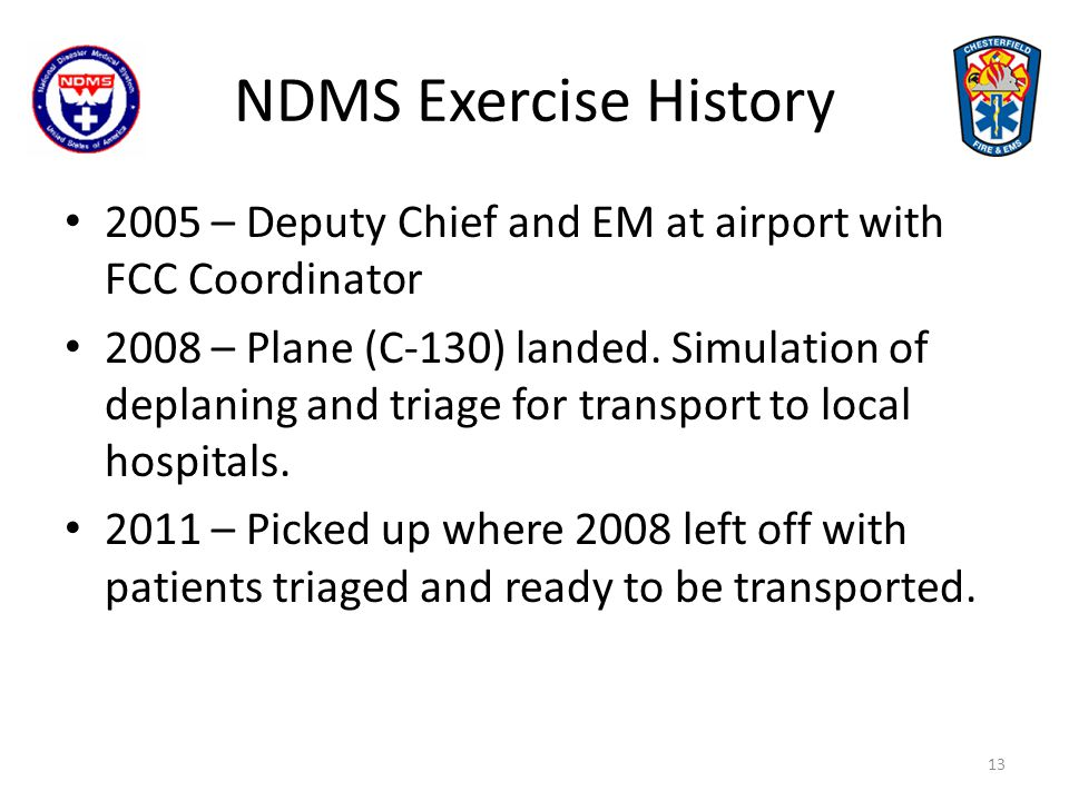 NDMS Exercise History 2005 – Deputy Chief and EM at airport with FCC Coordinator.