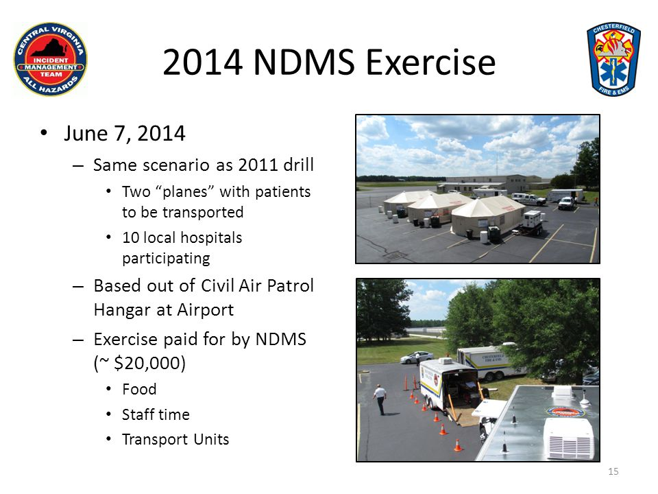 2014 NDMS Exercise June 7, 2014 Same scenario as 2011 drill