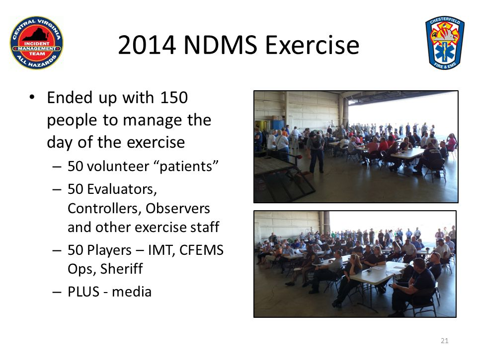 2014 NDMS Exercise Ended up with 150 people to manage the day of the exercise. 50 volunteer patients