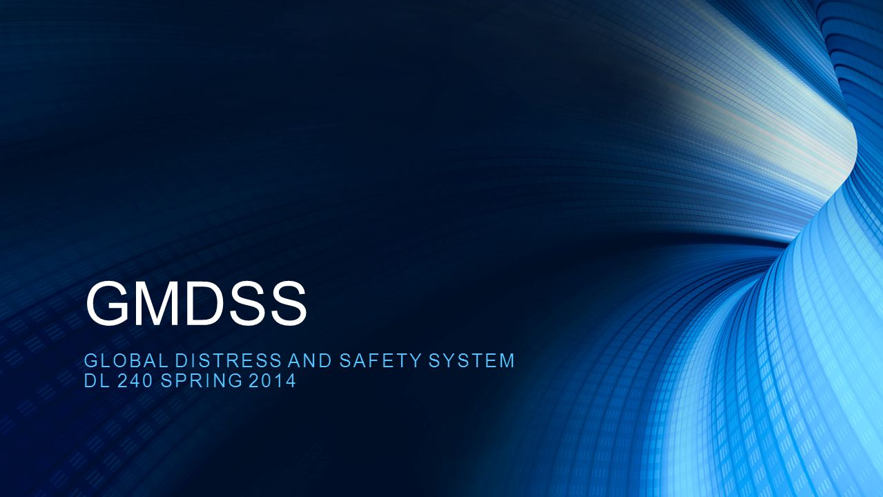 Global Distress and Safety system DL 240 Spring 2014