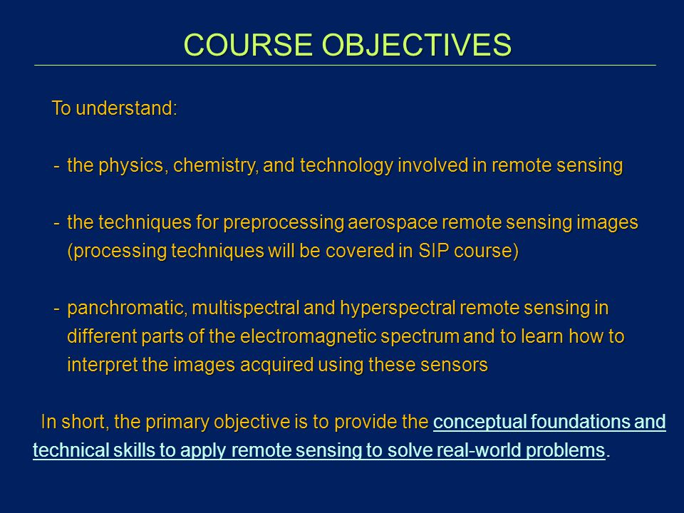 COURSE OBJECTIVES To understand: