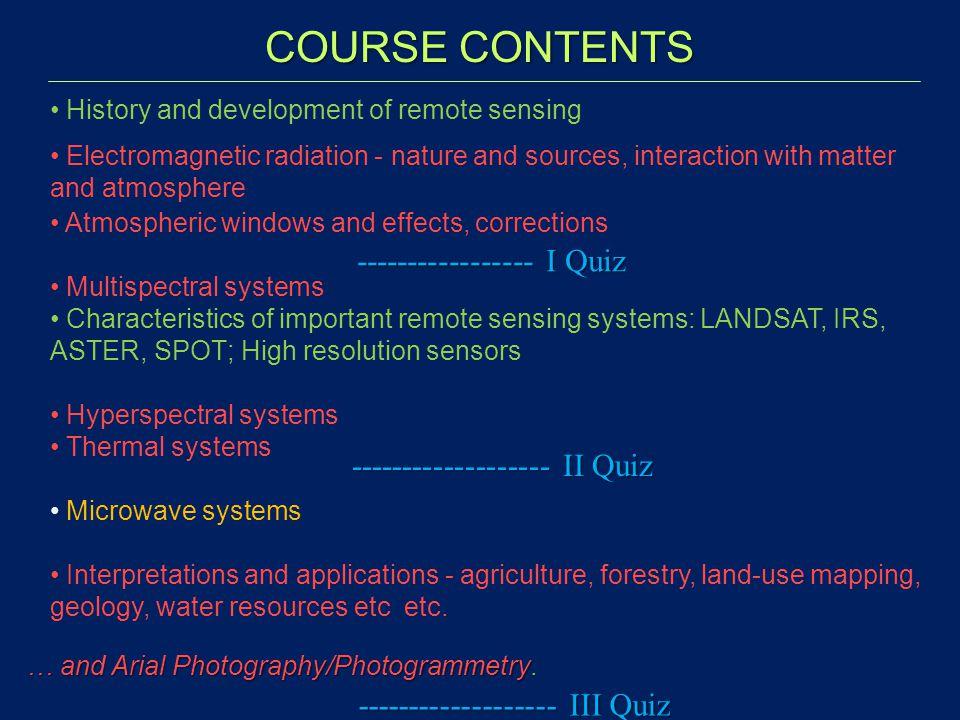 COURSE CONTENTS ----------------- I Quiz ------------------- II Quiz