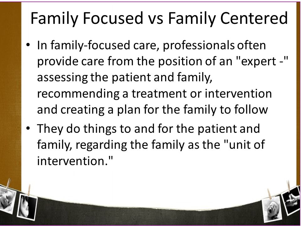 Family Focused vs Family Centered