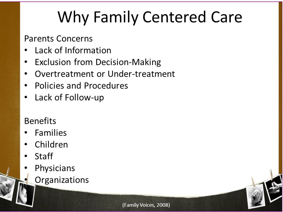 Why Family Centered Care