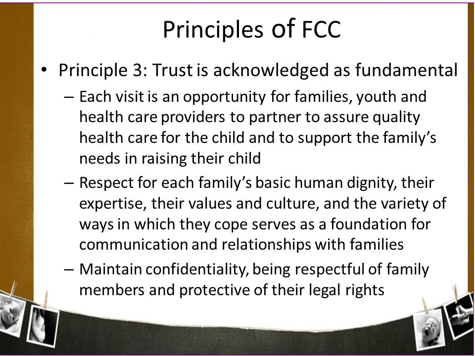 Principles of FCC Principle 3: Trust is acknowledged as fundamental