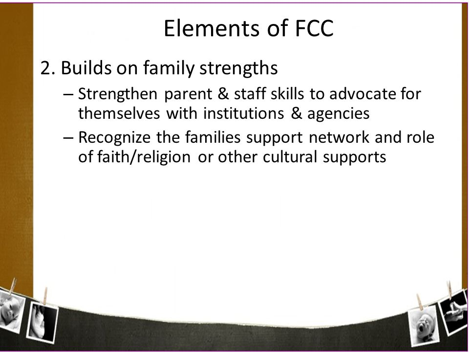 Elements of FCC 2. Builds on family strengths