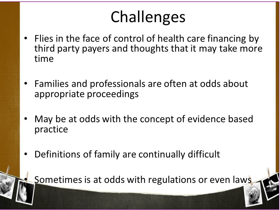 Challenges Flies in the face of control of health care financing by third party payers and thoughts that it may take more time.
