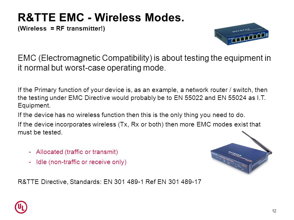 R&TTE EMC - Wireless Modes. (Wireless = RF transmitter!)