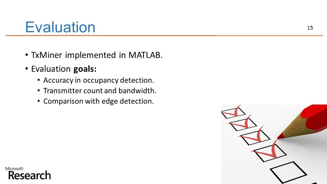 Evaluation TxMiner implemented in MATLAB. Evaluation goals: