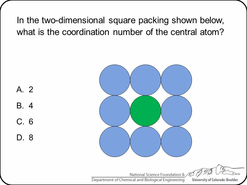 In the two-dimensional square packing shown below, what is the coordination number of the central atom