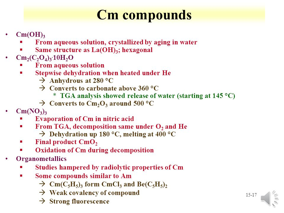 Cm compounds Cm(OH)3. From aqueous solution, crystallized by aging in water. Same structure as La(OH)3; hexagonal.