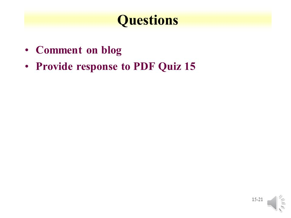 Questions Comment on blog Provide response to PDF Quiz 15