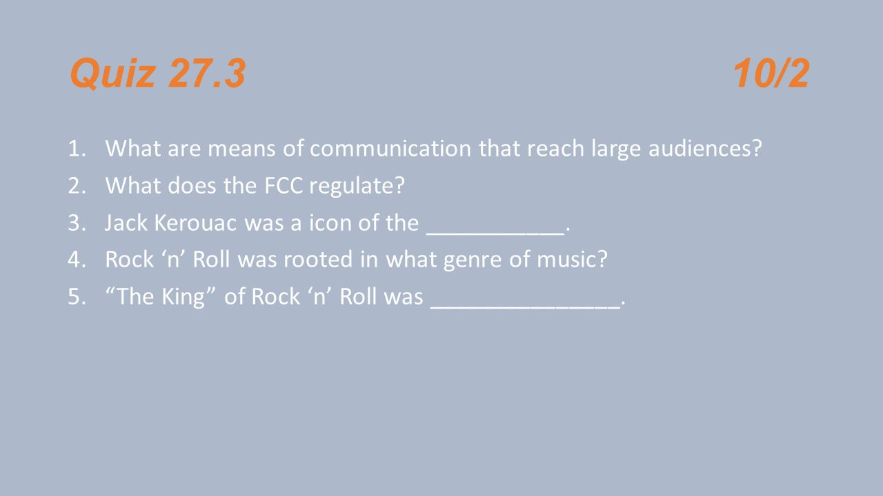 Quiz 27.3 10/2 What are means of communication that reach large audiences What does the FCC regulate