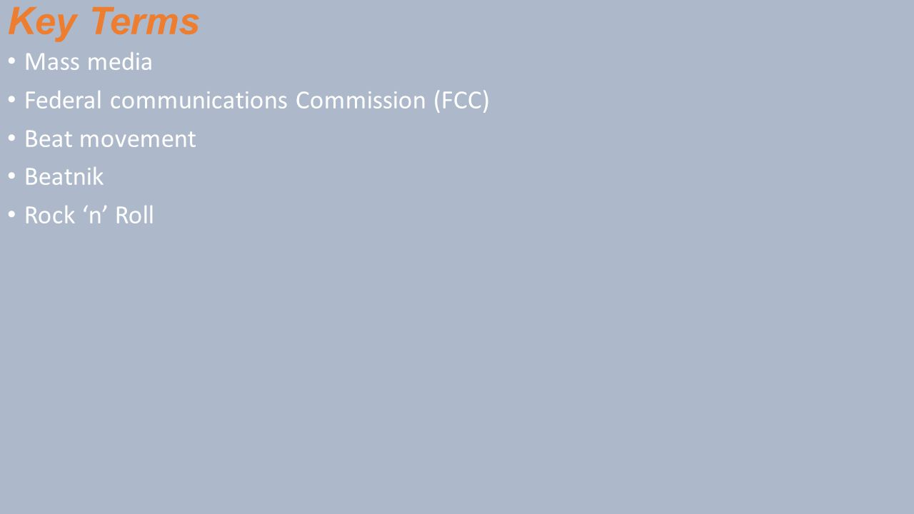 Key Terms Mass media Federal communications Commission (FCC)