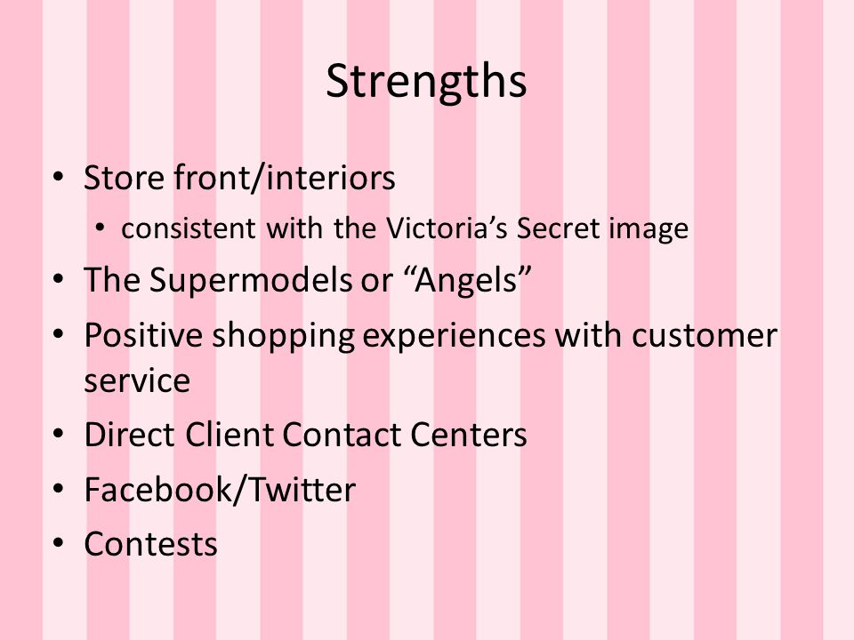 Strengths Store front/interiors The Supermodels or Angels