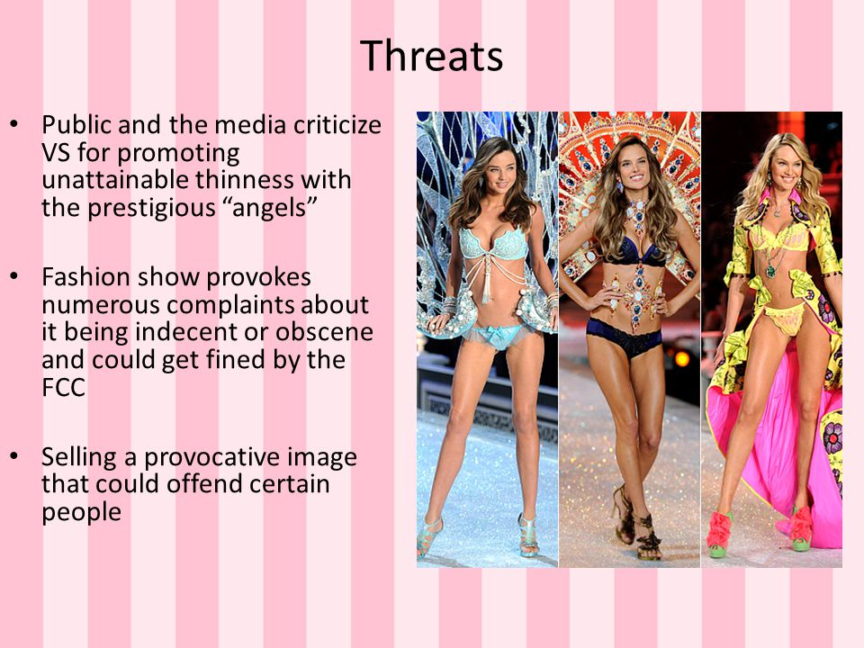 Threats Public and the media criticize VS for promoting unattainable thinness with the prestigious angels