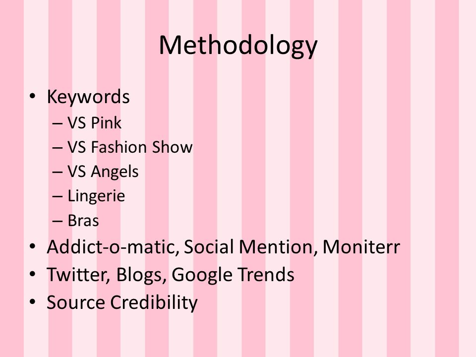 Methodology Keywords Addict-o-matic, Social Mention, Moniterr