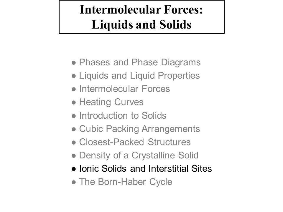Intermolecular Forces: Liquids and Solids