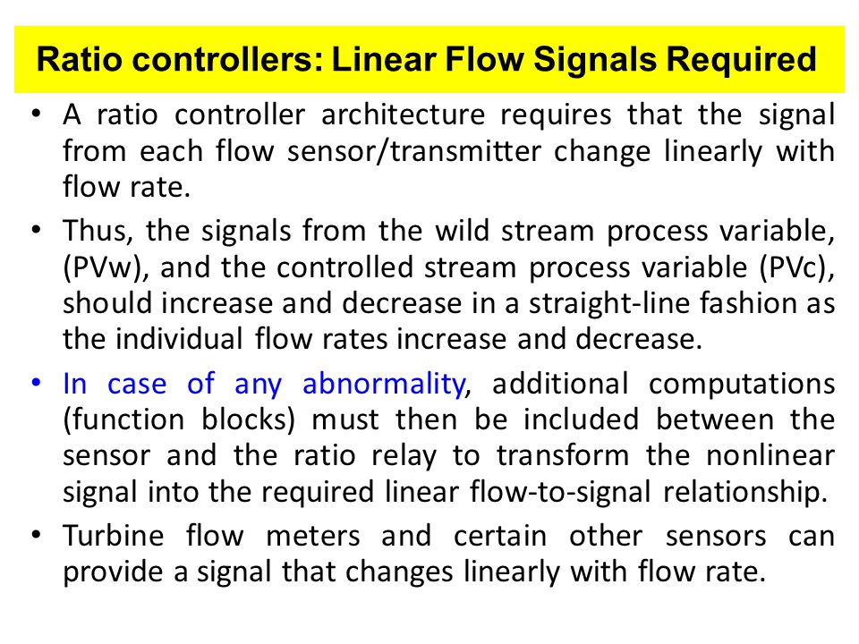 Ratio controllers: Linear Flow Signals Required