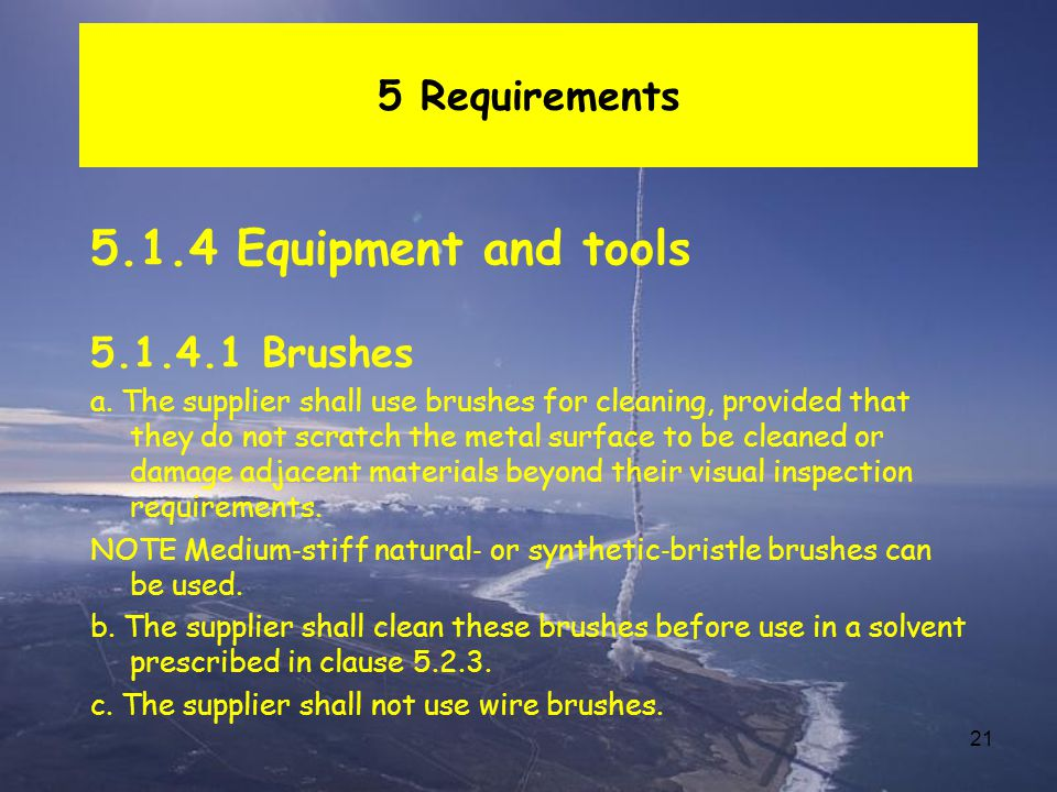 5.1.4 Equipment and tools 5 Requirements 5.1.4.1 Brushes