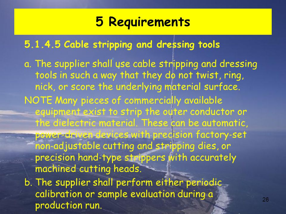 5 Requirements 5.1.4.5 Cable stripping and dressing tools