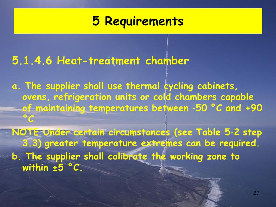 5 Requirements 5.1.4.6 Heat-treatment chamber