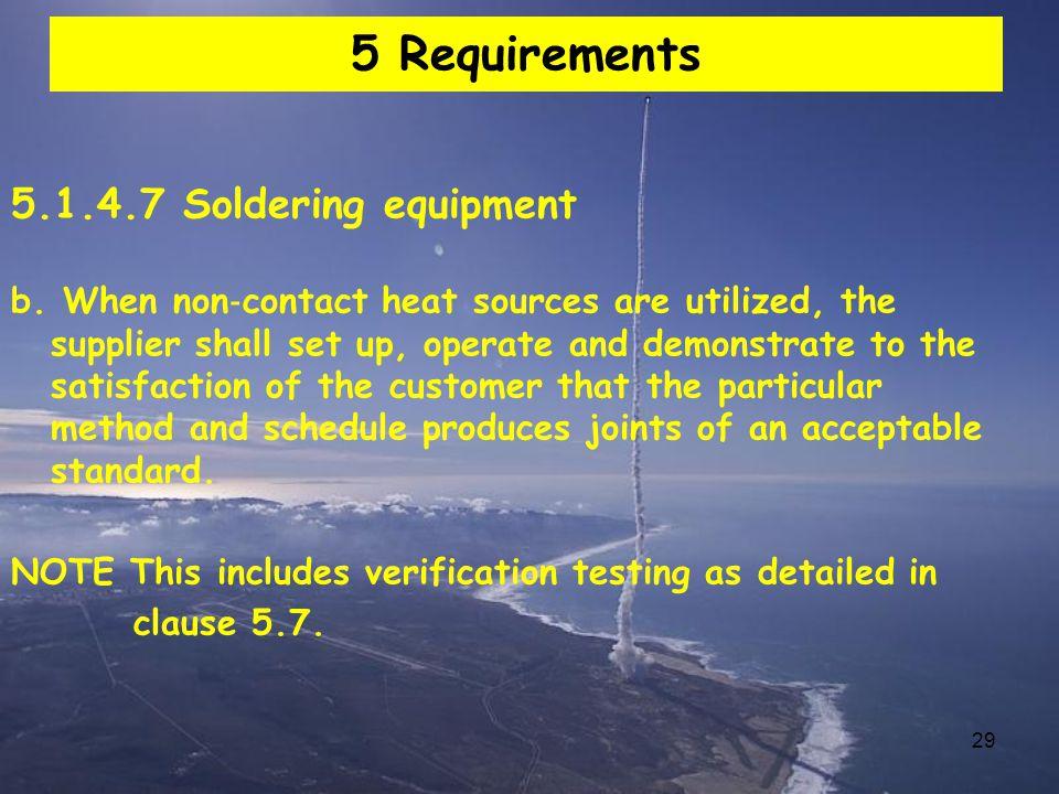 5 Requirements 5.1.4.7 Soldering equipment
