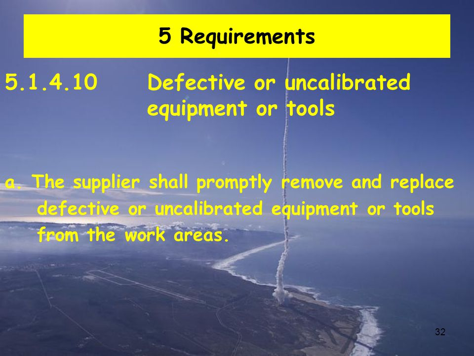5.1.4.10 Defective or uncalibrated equipment or tools
