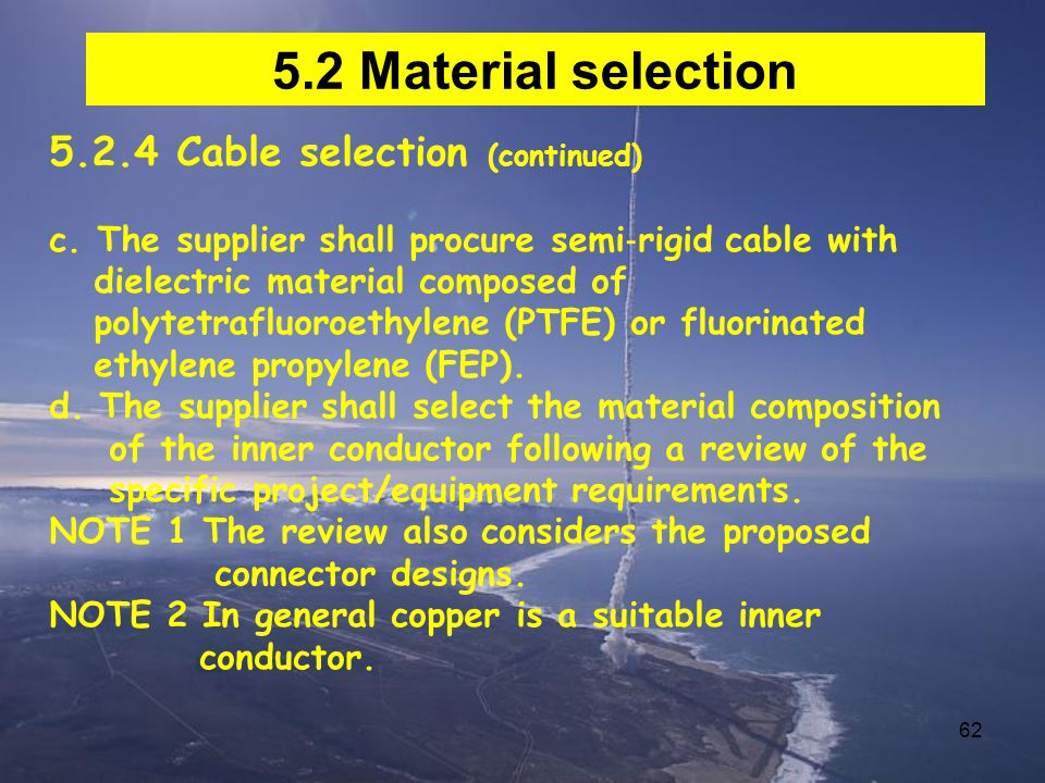 5.2 Material selection 5.2.4 Cable selection (continued)