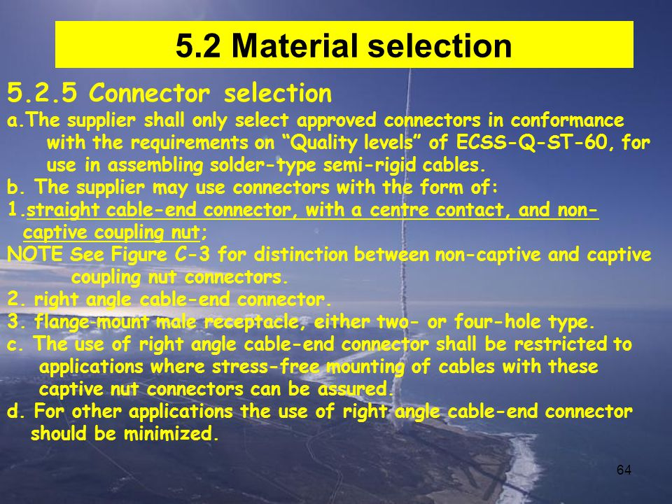 5.2 Material selection 5.2.5 Connector selection