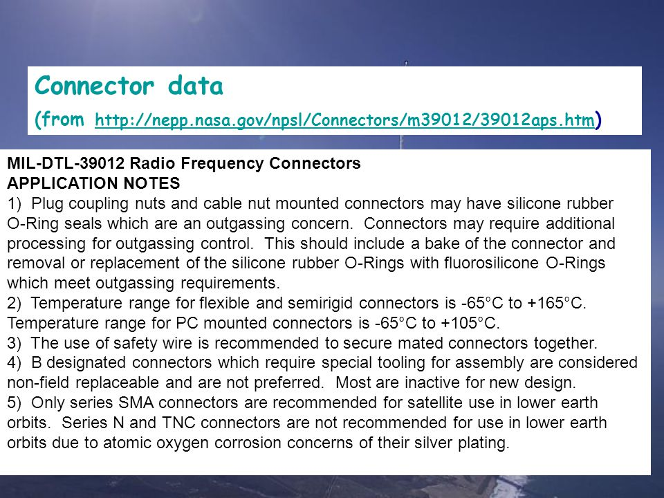 Connector data (from http://nepp.nasa.gov/npsl/Connectors/m39012/39012aps.htm) MIL-DTL-39012 Radio Frequency Connectors