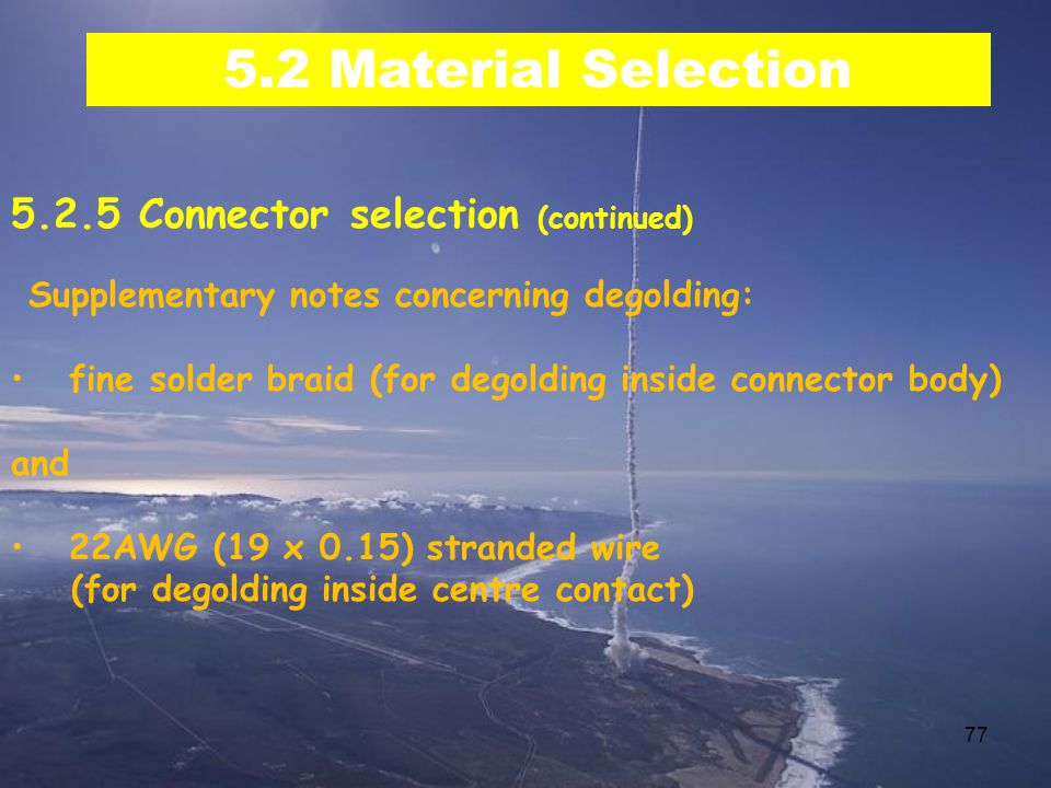 5.2 Material Selection 5.2.5 Connector selection (continued)