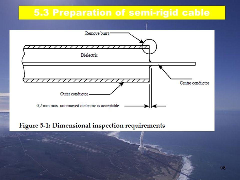 5.3 Preparation of semi-rigid cable
