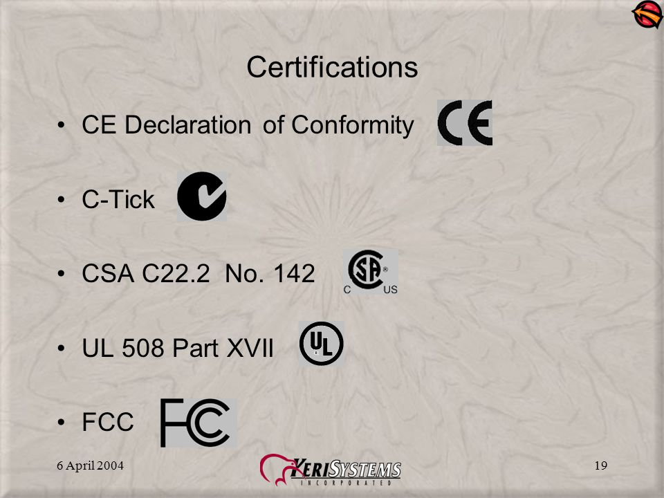 Certifications CE Declaration of Conformity C-Tick CSA C22.2 No. 142