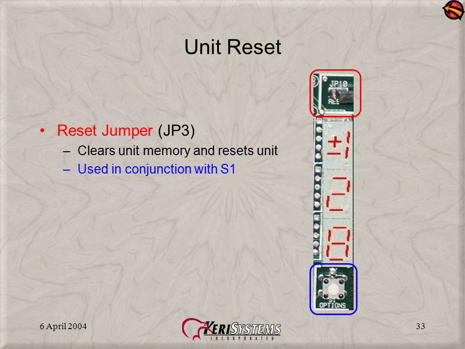 Unit Reset Reset Jumper (JP3) Clears unit memory and resets unit