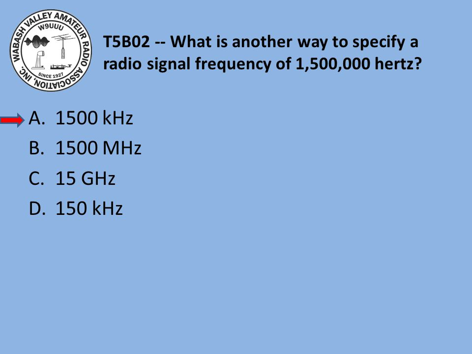 T5B02 -- What is another way to specify a radio signal frequency of 1,500,000 hertz