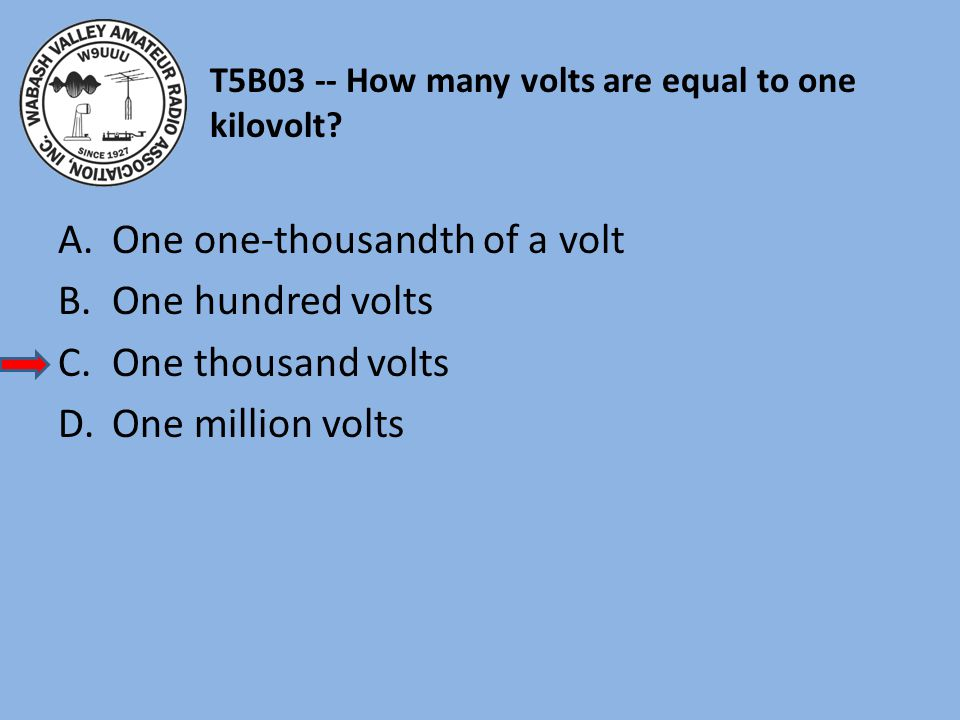 T5B03 -- How many volts are equal to one kilovolt