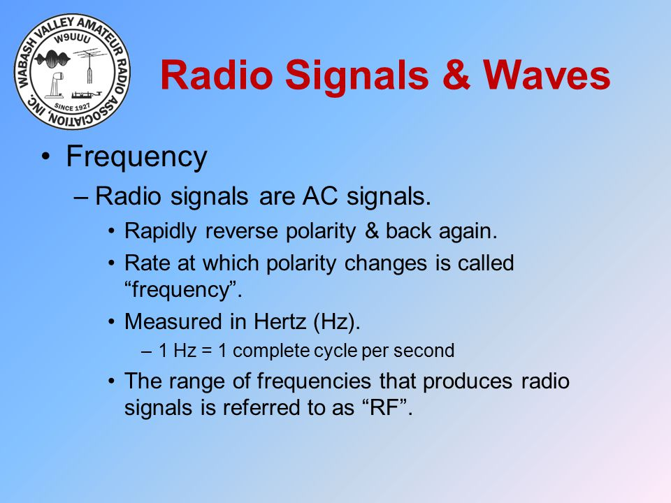 Radio Signals & Waves Frequency Radio signals are AC signals.