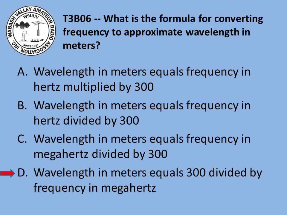 Wavelength in meters equals frequency in hertz multiplied by 300