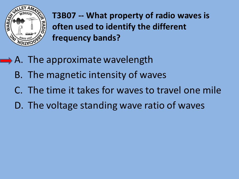 The approximate wavelength The magnetic intensity of waves