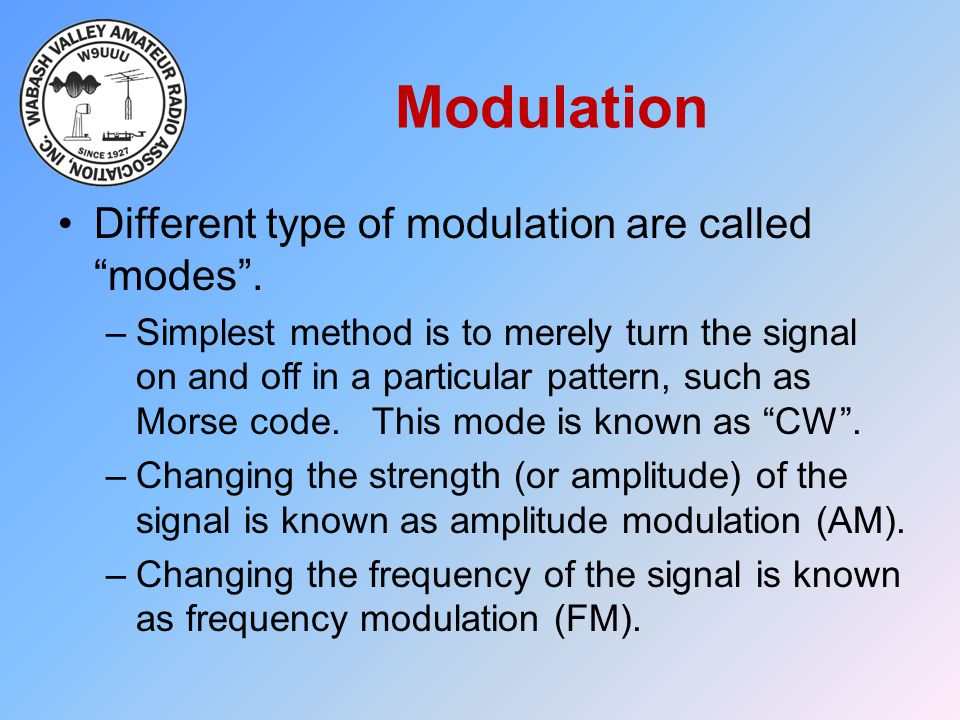 Modulation Different type of modulation are called modes .